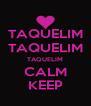 TAQUELIM TAQUELIM TAQUELIM CALM KEEP - Personalised Poster A4 size