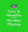 Tara & Manisha In the Garden Playing - Personalised Poster A4 size
