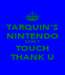 TARQUIN'S NINTENDO DON'T TOUCH THANK U - Personalised Poster A4 size