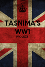 TASNIMA'S WW1 PROJECT   - Personalised Poster A4 size