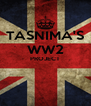 TASNIMA'S WW2 PROJECT   - Personalised Poster A4 size