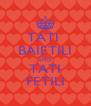 TATI  BAIETILI AND TATI FETILI - Personalised Poster A4 size