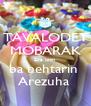 TAVALODET MOBARAK Eva joon  ba behtarin  Arezuha  - Personalised Poster A4 size
