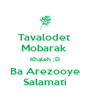 Tavalodet  Mobarak  Khaleh ;D  Ba Arezooye  Salamati - Personalised Poster A4 size