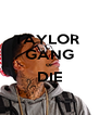 TAYLOR  GANG or DIE  - Personalised Poster A4 size