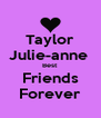 Taylor Julie-anne  Best Friends Forever - Personalised Poster A4 size