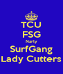 TCU FSG Narly SurfGang Lady Cutters - Personalised Poster A4 size