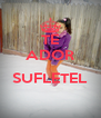 TE ADOR  SUFLETEL  - Personalised Poster A4 size
