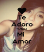 Te Adoro <D&D3 Mi  Amor - Personalised Poster A4 size