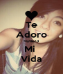 Te Adoro <D&D3 Mi  Vida - Personalised Poster A4 size