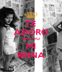 TE ADORO MUCHO MI REINA - Personalised Poster A4 size