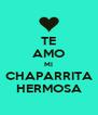 TE AMO MI CHAPARRITA HERMOSA - Personalised Poster A4 size