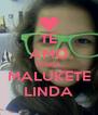 TE AMO MINHA MALUKETE LINDA - Personalised Poster A4 size