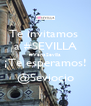 Te invitamos  a #SEVILLA #VenaSevilla ¡Te esperamos! @Seviocio - Personalised Poster A4 size