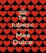 Te  Iubesc Micutza Mea Dulce - Personalised Poster A4 size