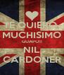 TE QUIERO  MUCHISIMO GUAPO!! NIL CARDONER - Personalised Poster A4 size