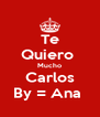 Te Quiero  Mucho Carlos By = Ana  - Personalised Poster A4 size