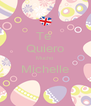 Te  Quiero Mucho  Michelle  - Personalised Poster A4 size