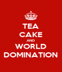 TEA CAKE AND WORLD DOMINATION - Personalised Poster A4 size