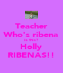 Teacher Who's ribena is this? Holly RIBENAS!! - Personalised Poster A4 size