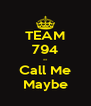 TEAM 794 -- Call Me Maybe - Personalised Poster A4 size