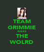 TEAM GRIMMIE RULES THE WOLRD - Personalised Poster A4 size