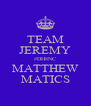 TEAM JEREMY #DH8NC MATTHEW MATICS - Personalised Poster A4 size