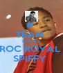 #  TEAM  LOVEIN ROC ROYAL  SPIFFY  - Personalised Poster A4 size