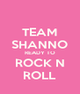 TEAM SHANNO READY TO ROCK N ROLL - Personalised Poster A4 size
