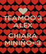 TEAMOO'3 ALEX   X CHIARA MINIÑO<3 - Personalised Poster A4 size