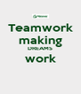 Teamwork making DREAMS work  - Personalised Poster A4 size