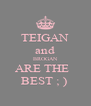 TEIGAN and BROGAN ARE THE   BEST ; )  - Personalised Poster A4 size