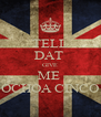 TELL DAT  GIVE ME  OCHOA CINCO - Personalised Poster A4 size