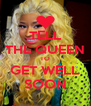 TELL THE QUEEN TO GET WELL SOON - Personalised Poster A4 size