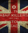TELL THEM A$AP KILLERS GET THEY PISTOLS  READY - Personalised Poster A4 size