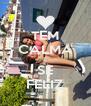 TEM CALMA E SE FELIZ - Personalised Poster A4 size