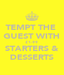 TEMPT THE  GUEST WITH £1-99 STARTERS & DESSERTS - Personalised Poster A4 size