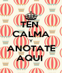 TEN  CALMA Y ANOTATE AQUI  - Personalised Poster A4 size