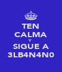 TEN CALMA Y SIGUE A 3LB4N4N0 - Personalised Poster A4 size