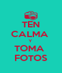 TEN CALMA  Y  TOMA  FOTOS - Personalised Poster A4 size