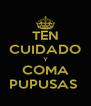 TEN CUIDADO Y COMA PUPUSAS  - Personalised Poster A4 size