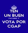 TEN UN BUEN FUTURO Y VOTA POR CGAP - Personalised Poster A4 size