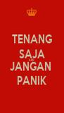 TENANG SAJA AND JANGAN  PANIK - Personalised Poster A4 size