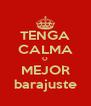 TENGA CALMA O MEJOR barajuste - Personalised Poster A4 size