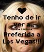 Tenho de ir  ver a  minha cantora    Preferida a   Las Vegas!!! - Personalised Poster A4 size