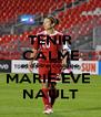 TENIR CALME et d'être comme MARIE-EVE  NAULT - Personalised Poster A4 size