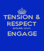 TENSION & RESPECT SPEAK OUT ENGAGE  - Personalised Poster A4 size