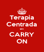 Terapia Centrada en CARRY ON - Personalised Poster A4 size