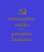 terminator stalks past peoples humans - Personalised Poster A4 size