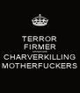 TERROR FIRMER GRINDCORE CHARVERKILLING MOTHERFUCKERS - Personalised Poster A4 size